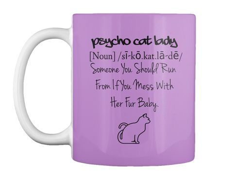 Don't you just love your cat? This Funny Cat Lovers Psycho Cat Lady White Ceramic Mug is not sold in stores. This strong, ceramic mug is perfect for the office or home. Visit us today to grab your mug!