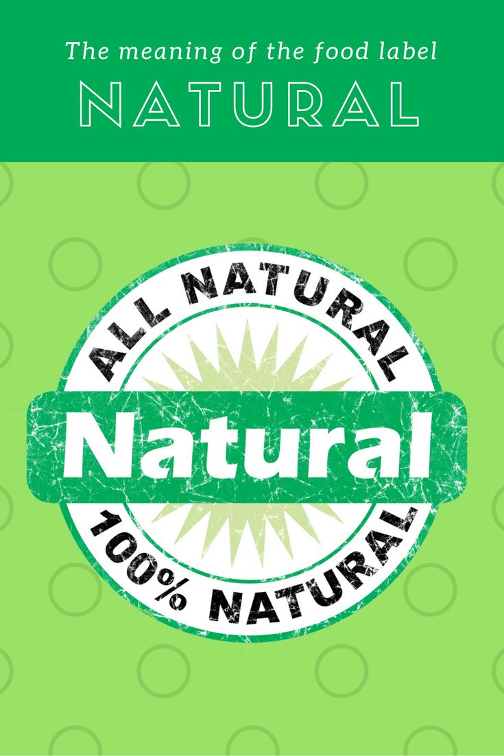 """The meaning of the word """"natural"""" on food labels."""