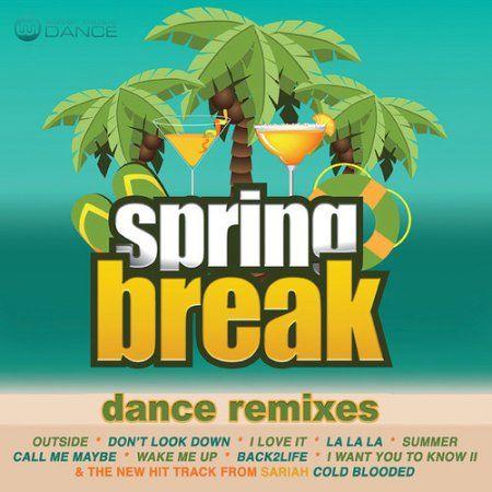 Spring Break: Dance Remixes
