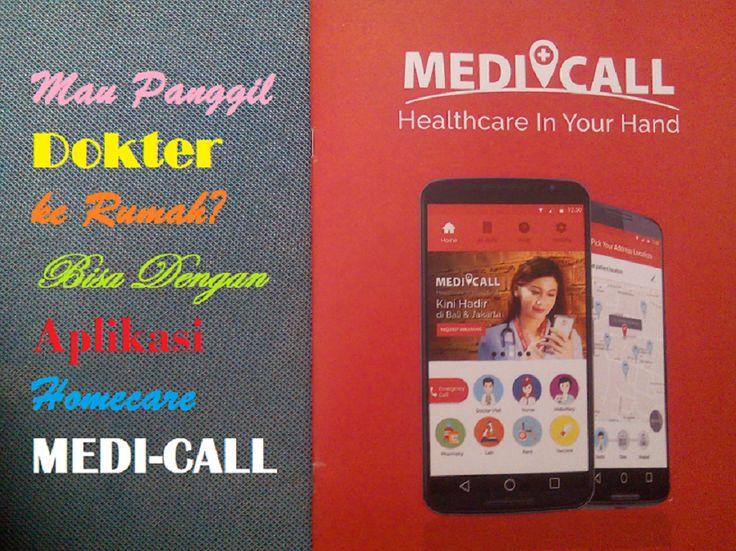 Mau Panggil Dokter Ke Rumah? Bisa Dengan Aplikasi Homecare Medi-Call
