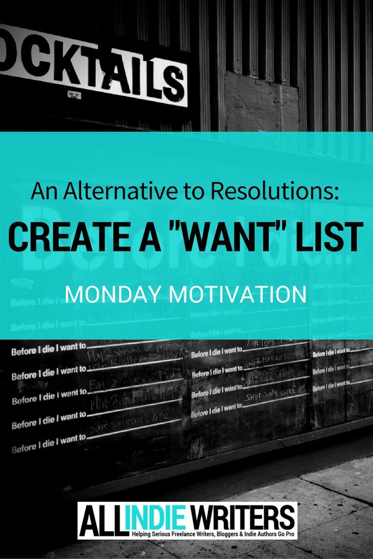 "Create Your Writing ""Want"" List for 2017 - All Indie Writers  via Jenn Mattern"