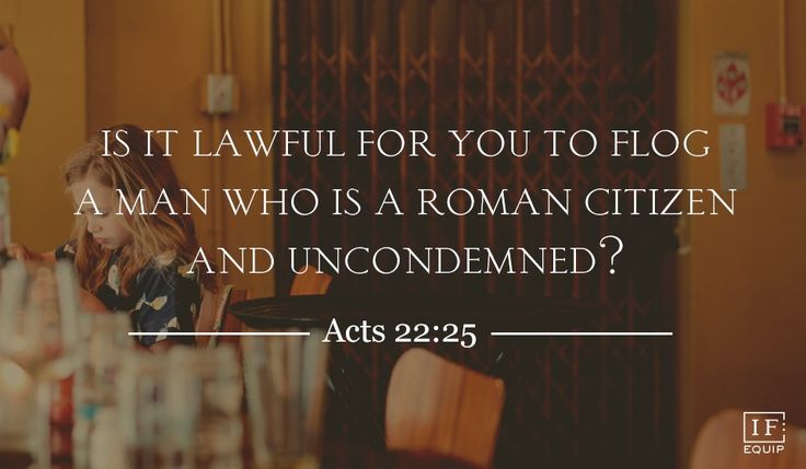 Acts 22:22-30 | IF:Equip~~Paul the Roman Citizen