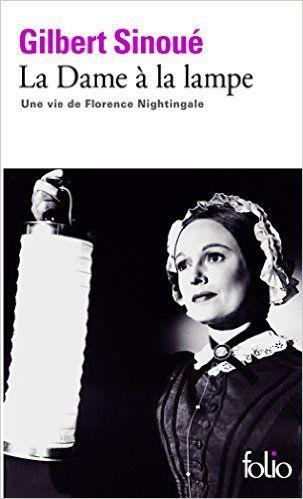 Amazon.fr - La Dame à la lampe: Une vie de Florence Nightingale - Gilbert Sinoué - Livres