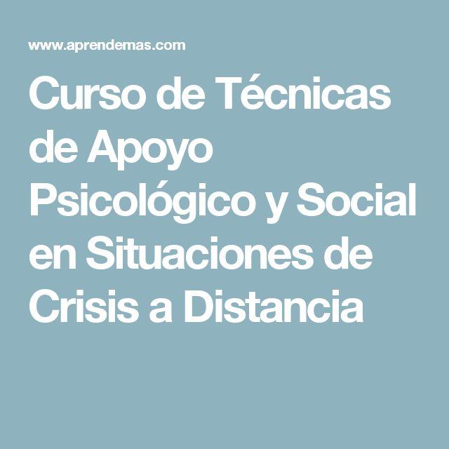 Curso de Técnicas de Apoyo Psicológico y Social en Situaciones de Crisis a Distancia