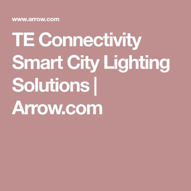 TE Connectivity Smart City Lighting Solutions | Arrow.com