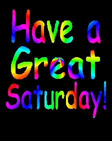 Saturday-Happy-animated-have-a-great-saturday-colorful-graphic.gif (224×281)