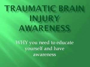 Traumatic brain injury awareness: Why you need to educate yourself and have awareness
