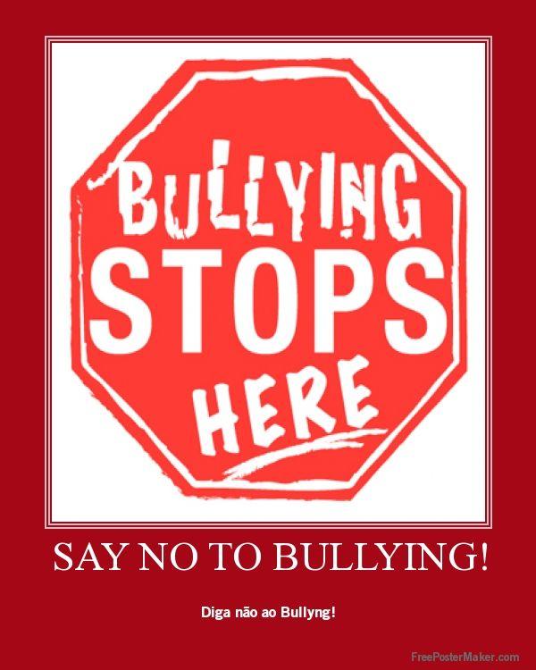 """ANTI-BULLY POSTER: """"BULLYING STOPS HERE!!"""" SAY """"NO, NO, NO ... No Bullying Slogans"""