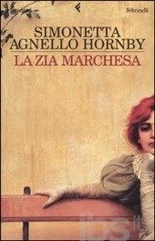 La zia marchesa - Agnello Hornby Simonetta - Libro - Feltrinelli - I narratori - IBS