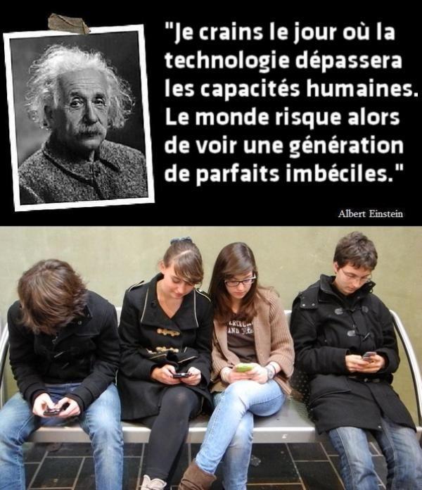 Le monde risque alors de voir une génération de parfaits imbéciles.