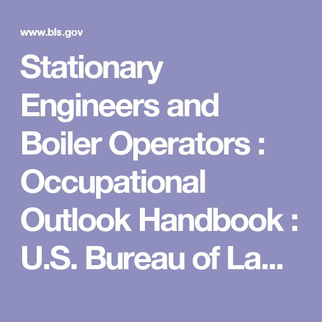 Stationary Engineers and Boiler Operators : Occupational Outlook Handbook : U.S. Bureau of Labor Statistics