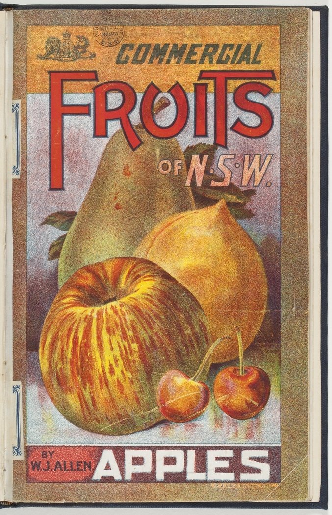 Commercial fruits of New South Wales : Apples, by W. J. Allen [cover]. Sydney, 1906.    http://www.sl.nsw.gov.au/discover_collections/history_nation/agriculture/produce/juicy