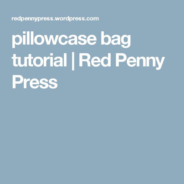 pillowcase bag tutorial | Red Penny Press