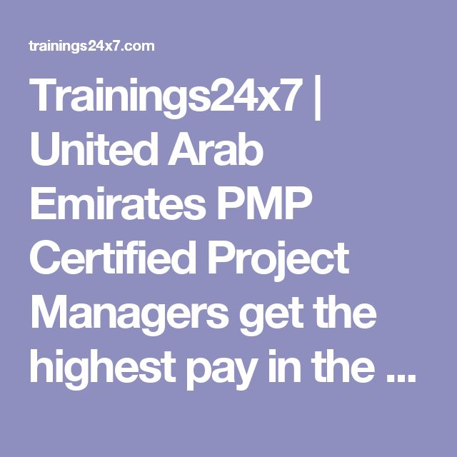 Trainings24x7 |   United Arab Emirates PMP Certified Project Managers get the highest pay in the region