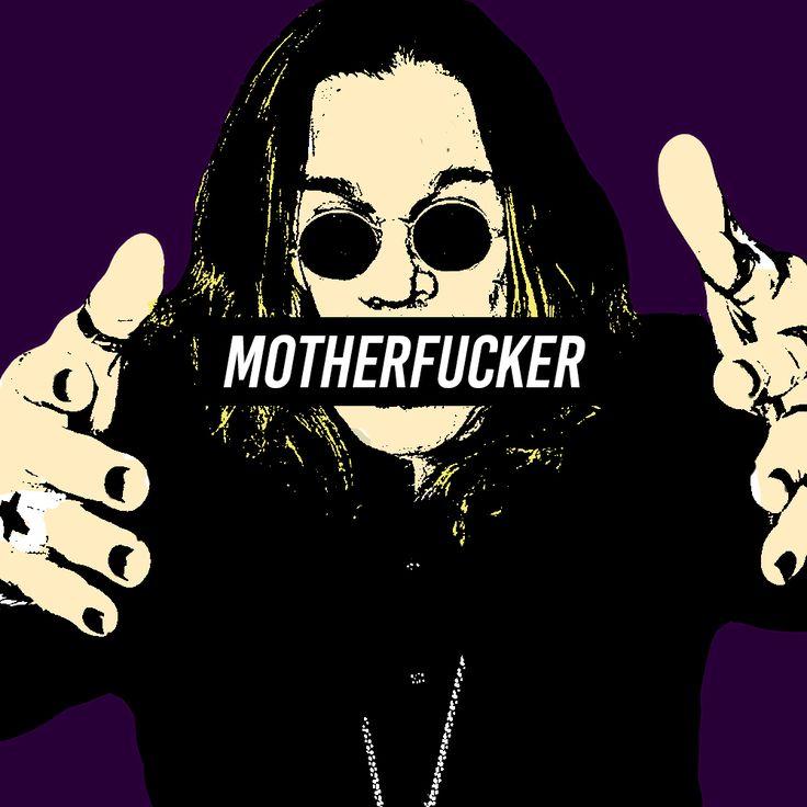 Bad motherfucker, Ozzy Osbourne