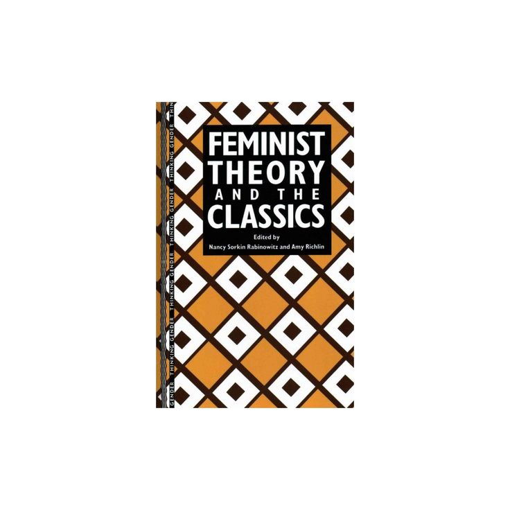Feminist Theory and the Classics (Hardcover)