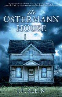 The Ostermann House by John R. Klein is a very gripping thriller novel with the charme of an old and sinister property, the one of the Ostermann family.