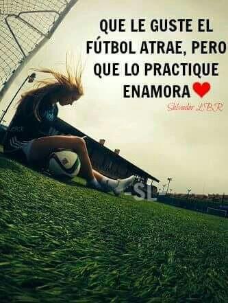 Que Le Guste El Fútbol Atrae, Pero Que Lo Practique Enamora