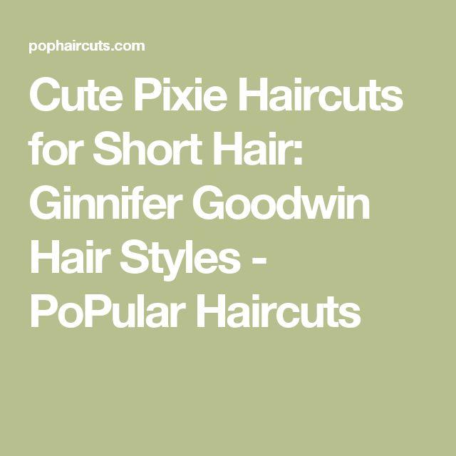Cute Pixie Haircuts for Short Hair: Ginnifer Goodwin Hair Styles - PoPular Haircuts