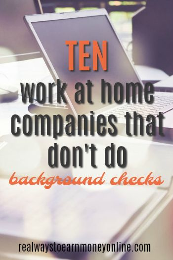 Do you need a job from home, but you have a record? If so, you'll benefit from this list of ten work at home jobs that don't do background checks.