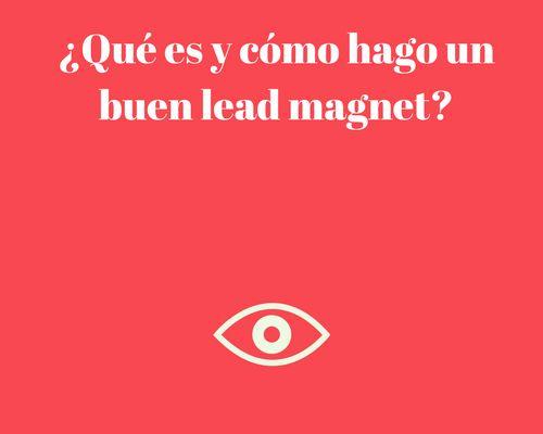 ¿Qué es y cómo hago un buen lead magnet? vía @jose_argudo http://blgs.co/dB1ygT