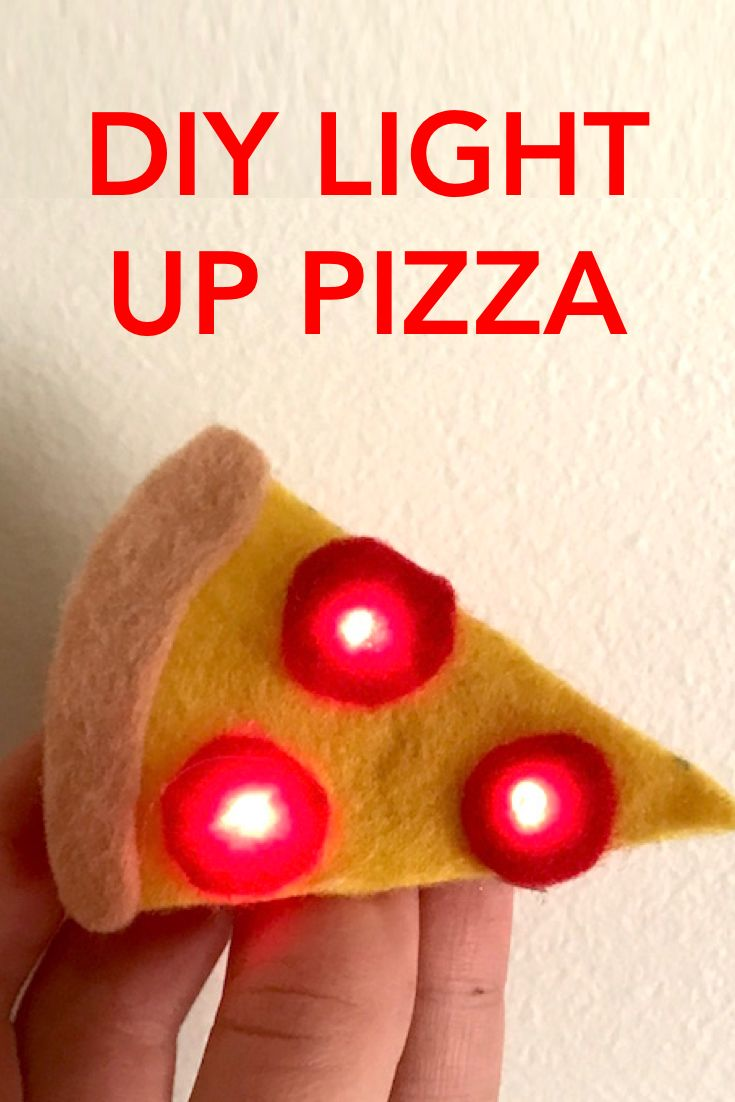 Make a DIY Light Up Pizza: for wearable tech, a greeting card, or a fun nightlight.