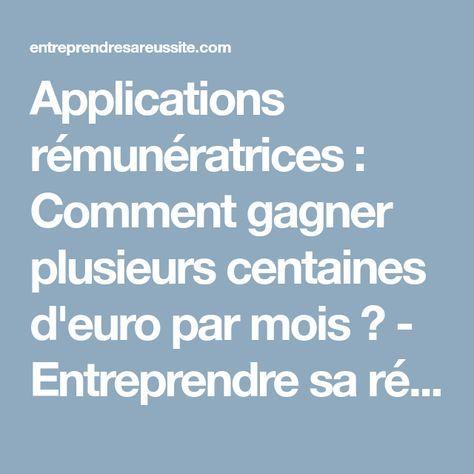 Applications rémunératrices : Comment gagner plusieurs centaines d'euro par mois ? - Entreprendre sa réussite