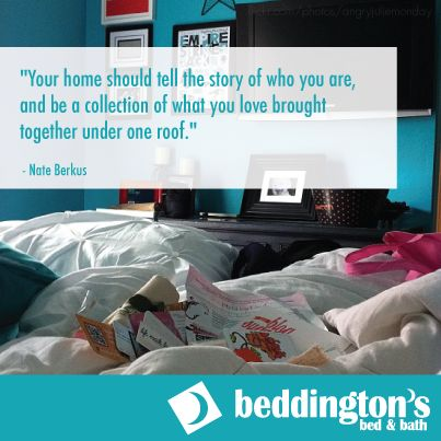 Your #Home should tell the story of who you are and be a collection of what you love brought together under one roof. #Quotes #Home #Family http://www.Beddingtons.com