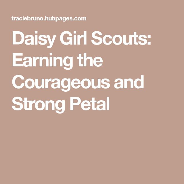 Daisy Girl Scouts: Earning the Courageous and Strong Petal