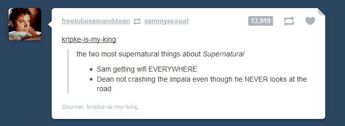 Right?! <--------and Dean not being fat in spite of the fact all he eats are burgers and pie