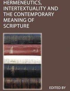 Hermeneutics Intertextuality and the Contemporary Meaning of Scripture free download by Ross Cole Paul Petersen ISBN: 9781921817977 with BooksBob. Fast and free eBooks download.  The post Hermeneutics Intertextuality and the Contemporary Meaning of Scripture Free Download appeared first on Booksbob.com.