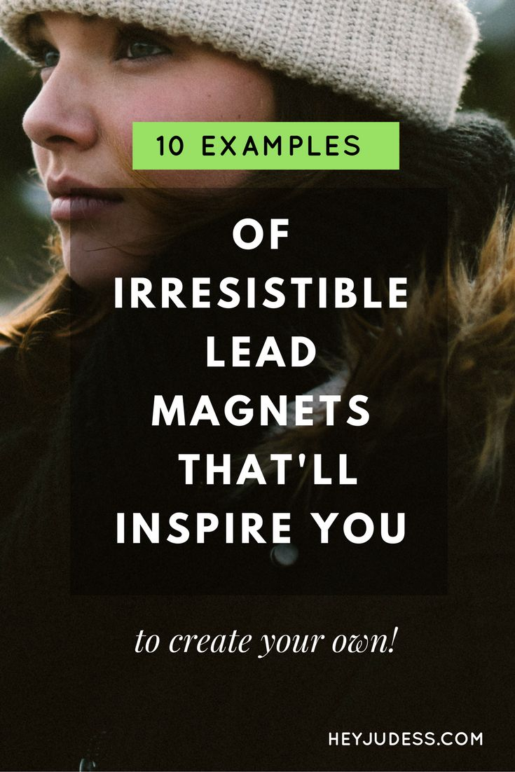 10 examples of irresistible lead magnets that'll inspire you to create your own | opt-in freebie | grow your email list | how to create a compelling landing page