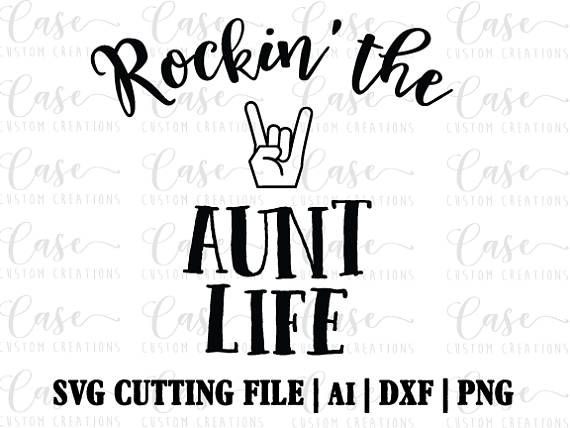 Rockin' the Aunt Life SVG Cutting File Ai Dxf and PNG