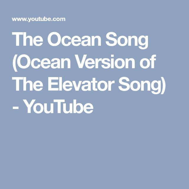 The Ocean Song (Ocean Version of The Elevator Song) - YouTube