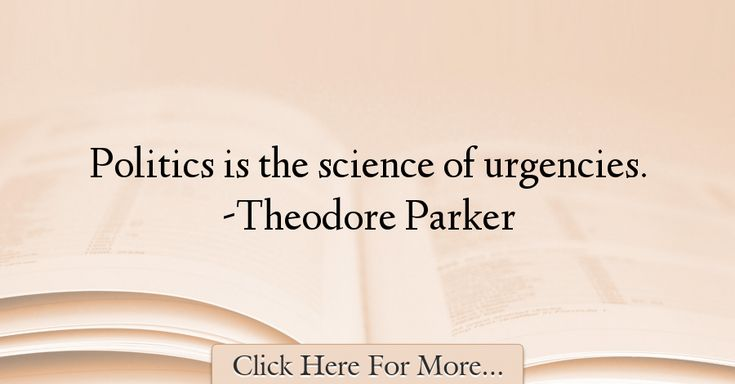 Theodore Parker Quotes About Politics - 55616