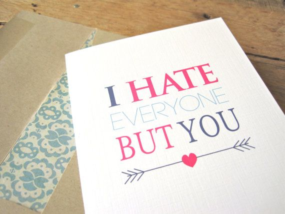 I hate everyone but you greeting card. Love by PAGEFIFTYFIVE, $4.00