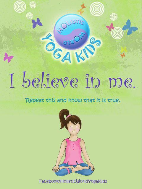 """Holistic World Yoga Kids says, """"I believe in me."""""""