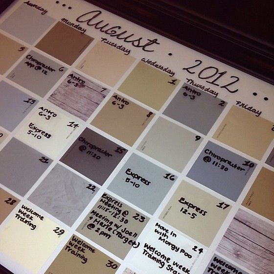 DIY paint swatch calendar: Get an old picture frame or a cheap one from Michael's or any craft store. Use a white (any color works too) as the background and then hit up your local hardware store and take 35 paint swatch samples. Put it all together and get organized by easily writing and erasing on the glass!! Enjoy!