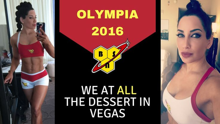 Olympia 2016 with Team BSN | Oops... We Ate All the Dessert in Vegas