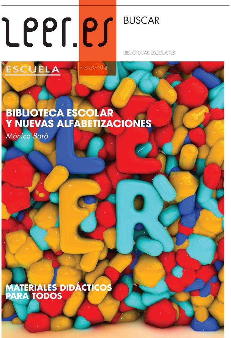 """Monográfico """"Leer es… Buscar. Bibliotecas escolares."""" Contiene el artículo de Mónica Baró """"Bibliotecas escolares y nuevas alfabetizaciones"""" y materiales didácticos para todas las etapas educativas."""