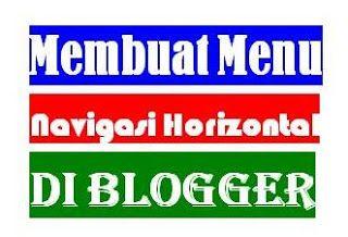 Membuat Menu Navigasi Horizontal di Blogger