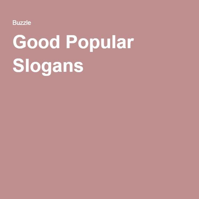 Good Popular Slogans
