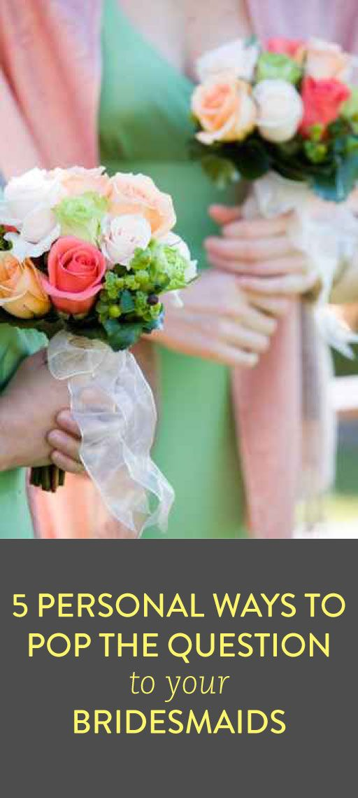 5 personal ways to pop the question to your bridesmaids