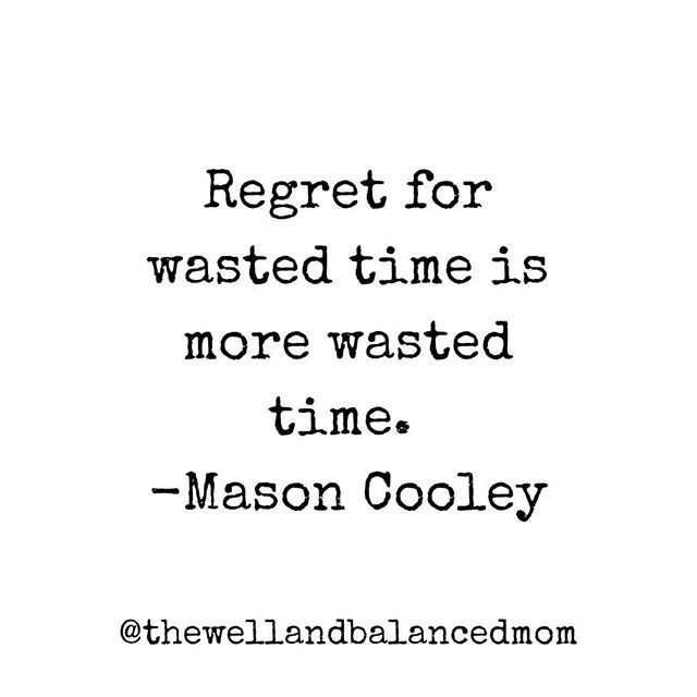 Regret For Wasted Time Is More Wasted Time Study Quotes Wasting Time Quotes Time Quotes