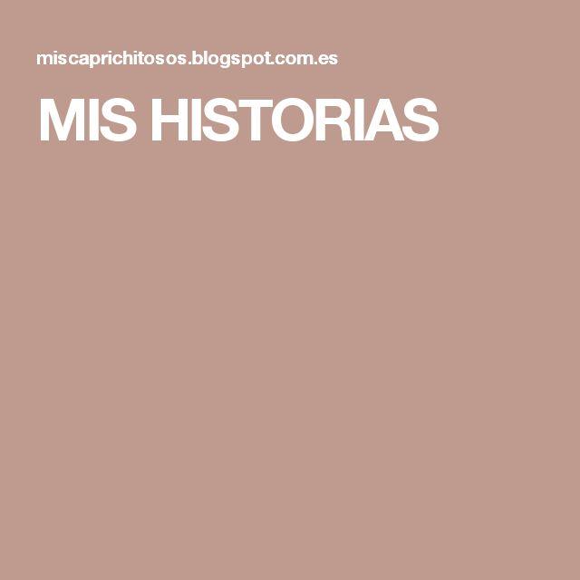MIS HISTORIAS