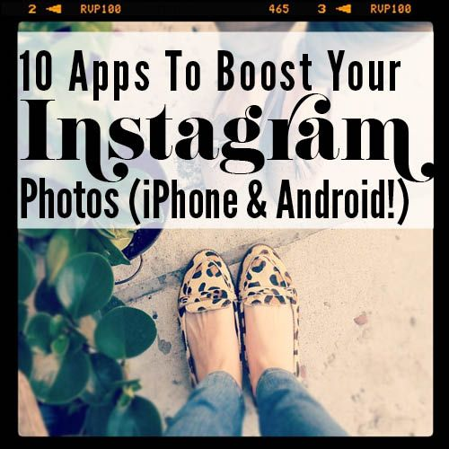 10 APPS TO BOOST YOUR INSTAGRAM PHOTOS (IPHONE AND ANDROID!) http://bit.ly/JyFsTC