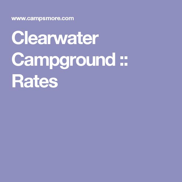 Clearwater Campground :: Rates
