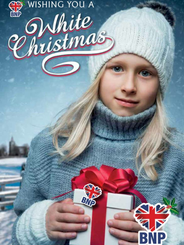 "Because loathsomeness doesn't stop for Christmas:  The far-right British National Party's (BNP) Christmas card has appeared on its website, and features the sinister slogan: ""Wishing you a White Christmas""."