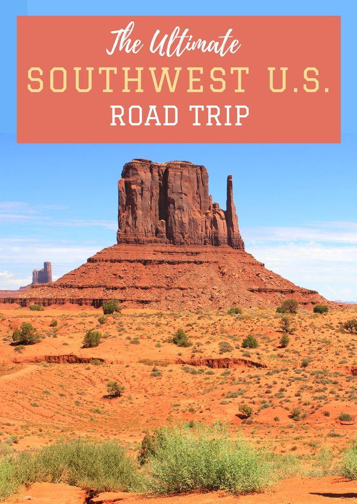 The ultimate guide to planning a road trip in the U.S Southwest.