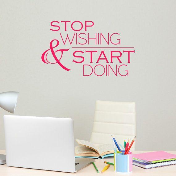 Stop Wishing & Start Doing Vinyl Wall Sticker Inspirational